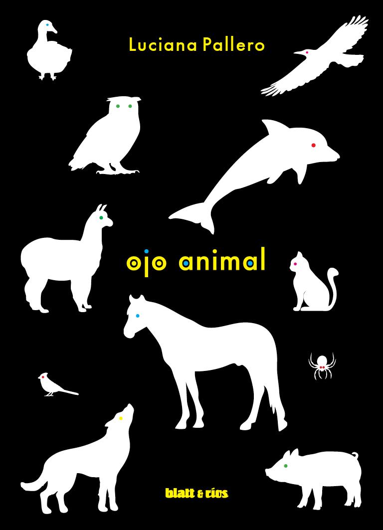 OJO ANIMAL | Luciana Pallero - Blatt & Ríos